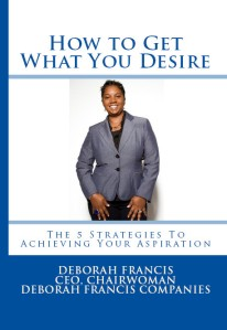 HOW TO GET WHAT YOU DESIRE